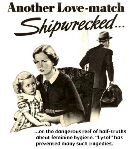 Vintage feminine hygiene ad: Another love-match shipwrecked do to feminine odor because the woman did not douche with Lysol.