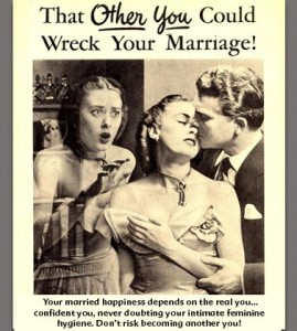 "Vintage feminine hygiene ad: ""That other you could wreck your marriage"" if you don't douche with lysol."